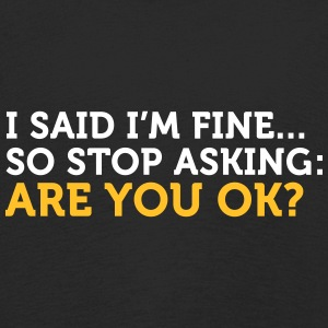 I Said I'm Fine. Stop Asking! - Kids' Premium Longsleeve Shirt