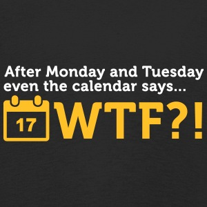 After Tuesday The Calendar Says WTF?! - Kids' Premium Longsleeve Shirt