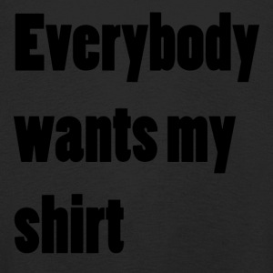 Everybody wants my shirt - Kinder Premium Langarmshirt