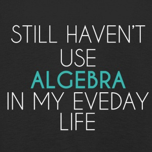 High School / Education: Still haven't use algebra - Kids' Premium Longsleeve Shirt
