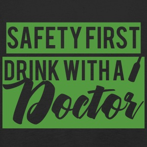 Doktor / Arzt: Safety First. Drink with a Doctor. - Kinder Premium Langarmshirt