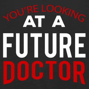Doctor / Physician: You're Looking At A Future Doctor - Kids' Premium Longsleeve Shirt