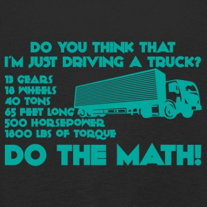 Trucker / Truck Driver: Do you think that i'm just - Kids' Premium Longsleeve Shirt