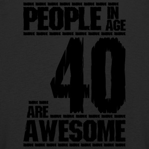 PEOPLE IN AGE 40 ARE AWESOME - Kids' Premium Longsleeve Shirt