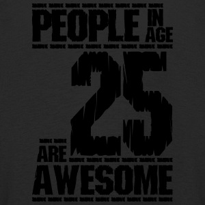 PEOPLE IN AGE 25 ARE AWESOME - Kids' Premium Longsleeve Shirt