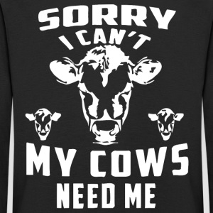 Sorry I can't my cows need me - Kids' Premium Longsleeve Shirt