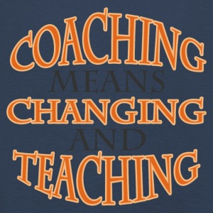 Coach / Coach: Coaching Means Changing And - Kids' Premium Longsleeve Shirt