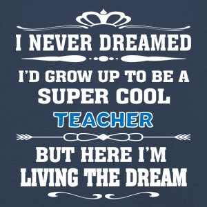 Super Cool Teacher Living The Dream - Funny T-shir - T-shirt manches longues Premium Enfant