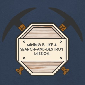 Mining: Mining is like a search-and-destroy - Kids' Premium Longsleeve Shirt