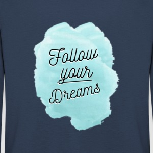 Follow Your Dreams - Kids' Premium Longsleeve Shirt