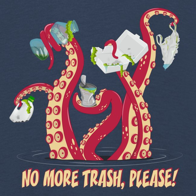 Octopus : No More trash,please!