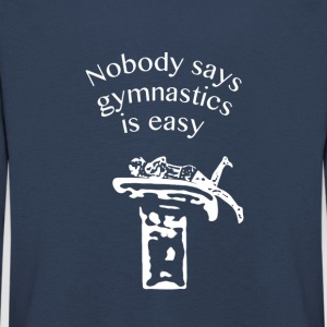 Nobody says gymnastics is easy - Kids' Premium Longsleeve Shirt