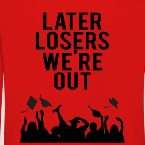 High School / Graduation: Later Losers we're out. - Kids' Premium Longsleeve Shirt