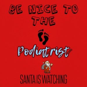 Be nice to the podiatrist Santa is watching you - Kids' Premium Longsleeve Shirt