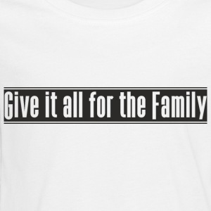 Give_it_all_for_the_Family design - Teenager premium T-shirt med lange ærmer