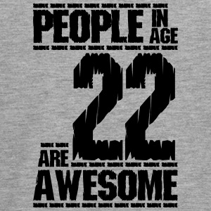 PEOPLE IN AGE 22 ARE AWESOME - Teenagers' Premium Longsleeve Shirt