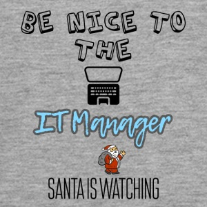 Be nice to the IT manager Santa is watching you - Teenagers' Premium Longsleeve Shirt