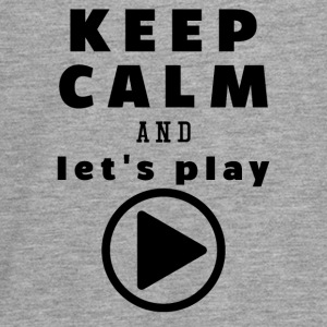 Keep Calm And Lad os Play - Teenager premium T-shirt med lange ærmer
