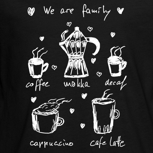Coffee - We Are Family - Kaffee