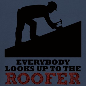 Dachdecker: Everybody looks up to the roofer. - Teenager Premium Langarmshirt