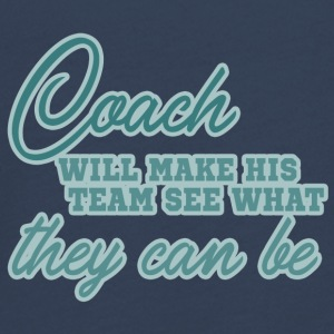 Coach / Coach: Coach Will Make His Team See What - Teenagers' Premium Longsleeve Shirt