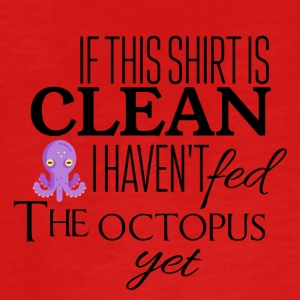 If this shirt is clean I have not fed the octopus - Teenagers' Premium Longsleeve Shirt