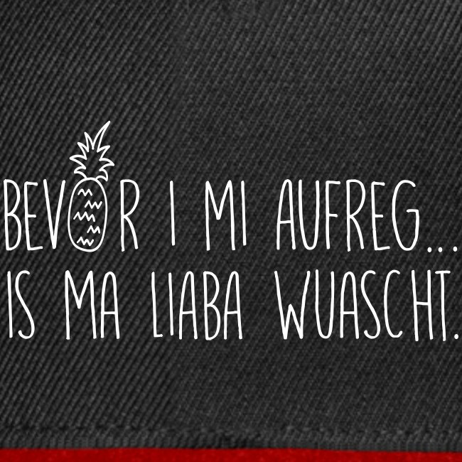 Vorschau: Bevor i mi aufreg is ma liaba wuascht - Snapback Cap
