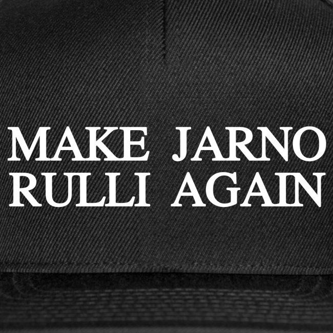 Make Jarno Rulli Again