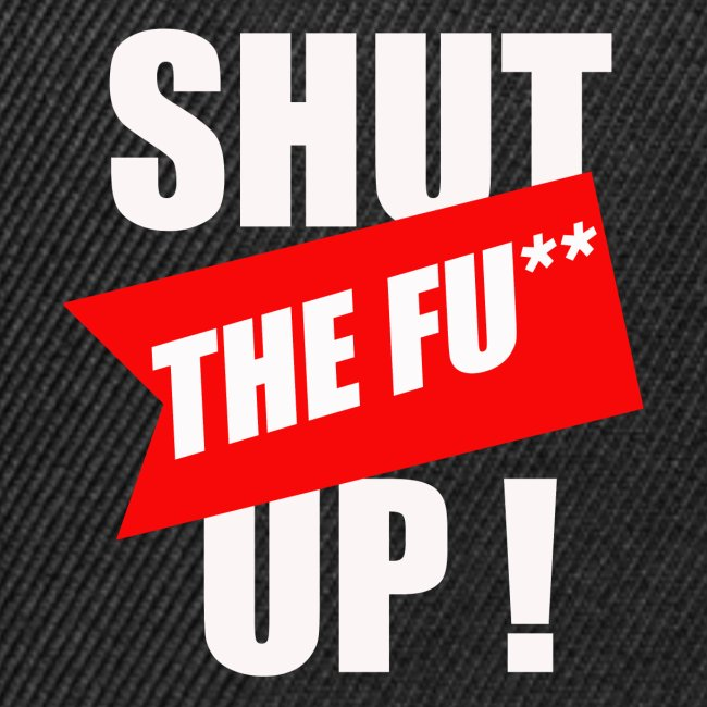 shut !
