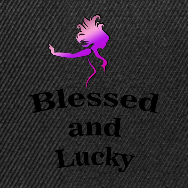 Blessed and Lucky