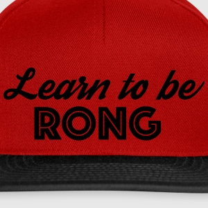 Learn to be RONG - Snapback Cap