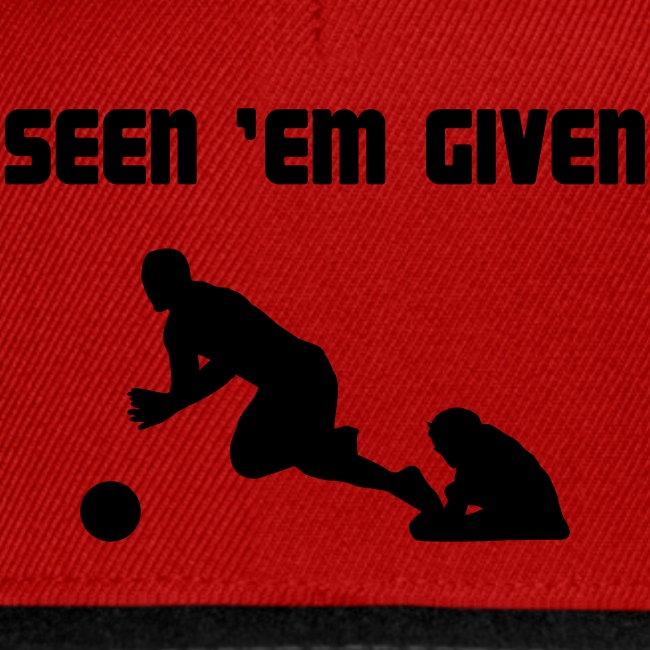 Seen 'Em Given