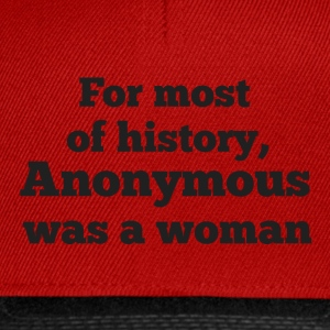 For MOST of history, Anonymous was a woman - Snapback Cap