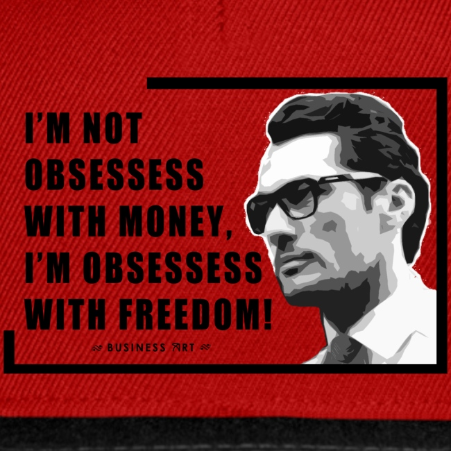 I m not obsessess with money