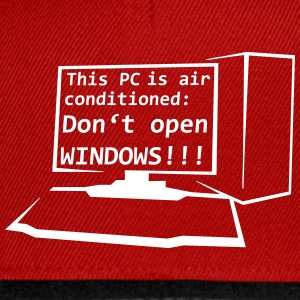 Denne pc er aircondition: Åbn ikke WINDOWS! - Snapback Cap