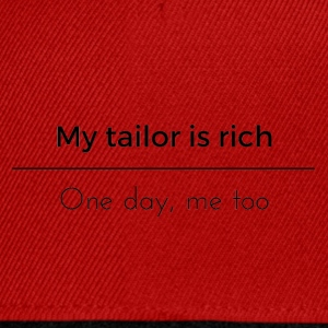 My tailor is rich - Snapback Cap