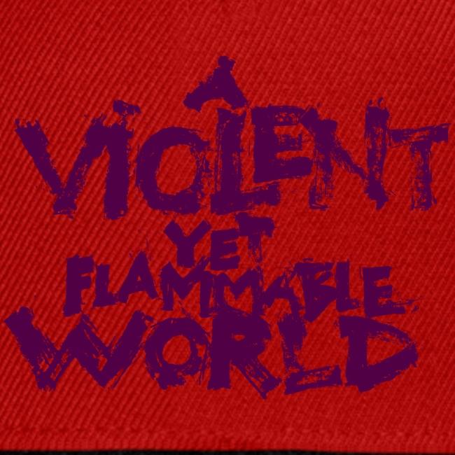 ViolentFlammableworld