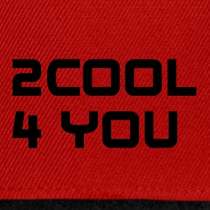 2COOL4YOU - Snapback Cap