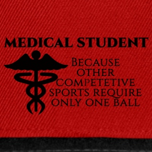 Doctor / Physician: Medical Student, because other - Snapback Cap
