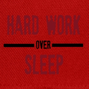 Hard Work Over Sleep - Snapback Cap