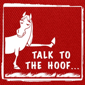 Talk to the Hoof Shirt. - Snapback Cap