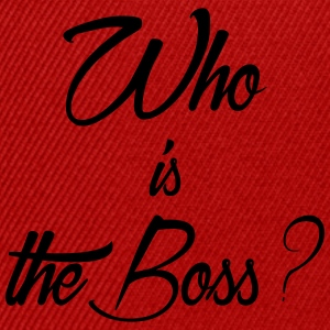 who is the boss - Casquette snapback