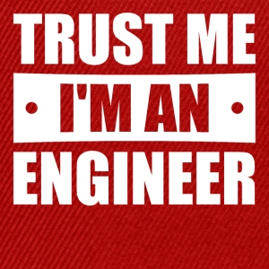 Trust me I'm an engineer - Snapback Cap