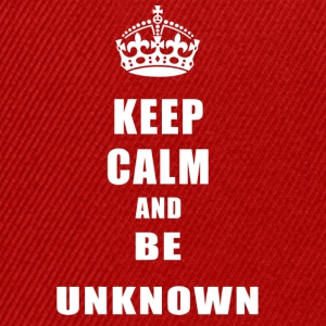 Unknown Rivals Keep Calm and be unknown - Snapback Cap
