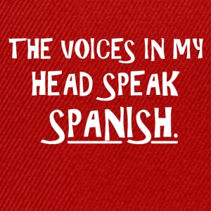 The voice in my brain speaks Spanish - Snapback Cap