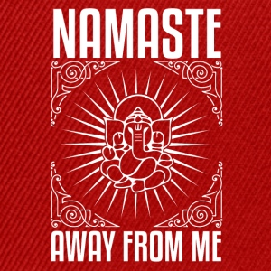 NAMASTE AWAY FROM ME - Snapback Cap