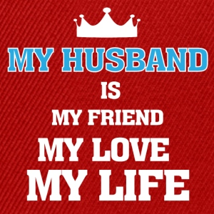 My Husband is My Friend, My Love, My Life - Snapback Cap