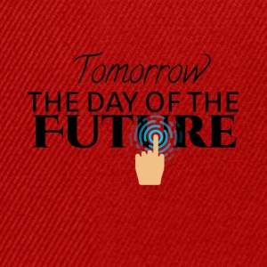 Tomorrow is the day of the future - Snapback Cap