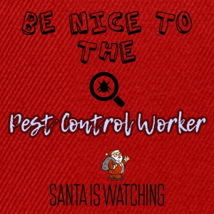 Be nice to the Pest control worker - Snapback Cap