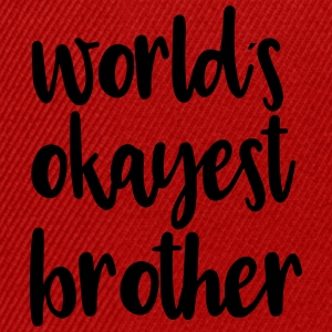 World´s okayest brother - Snapback Cap